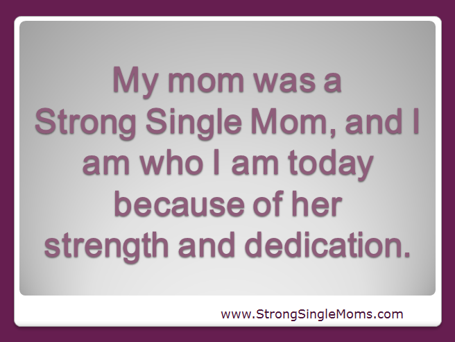 Quotes About Being Raised By A Single Mother Archidev